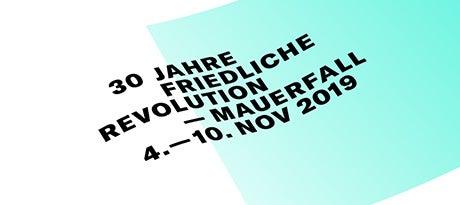 More Info for Festivalwoche: 30 Jahre friedliche Revolution - Mauerfall