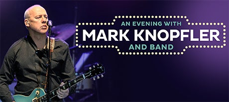 More Info for An Evening With Mark Knopfler & Band